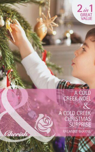A Cold Creek Noel: A Cold Creek Noel / A Cold Creek Christmas Surprise (The Co,