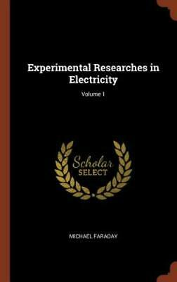 Experimental Researches in Electricity; Volume 1 by Michael Faraday: New](experimental researches in electricity volume 1)