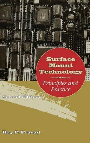 Surface Mount Technology: Principles and Practice by Ray Prasad: New
