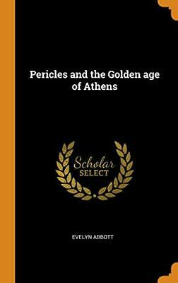 Pericles and the Golden age of Athens, Abbott 9780342995813 Free