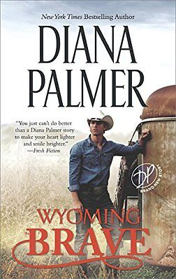 Wyoming Brave  A New York Times Bestseller  Wyoming Men  By Diana Palmer