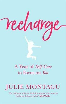 Recharge: A Year of Self-Care to Focus on You by Montagu, Julie Book The Cheap