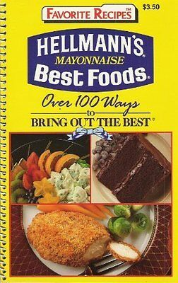 Hellman's Mayonnaise Best Foods Over 100 Ways to Bring Out the Best   – 1990