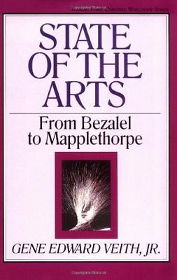 State of the Arts: From Bezalel to Mapplethorpe by Gene Edward