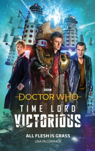 Doctor Who: All Flesh is Grass: Time Lord Victorious by Una McCormack