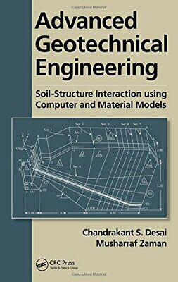 Advanced Geotechnical Engineering: Soil-Structu, Desai, Zaman-,