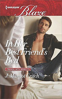 In Her Best Friends Bed (Friends With Benefits) by J. Margot Critch