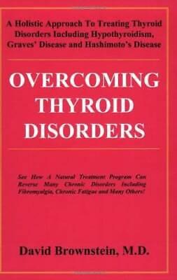 Overcoming Thyroid Disorders - Paperback By Brownstein, David - GOOD