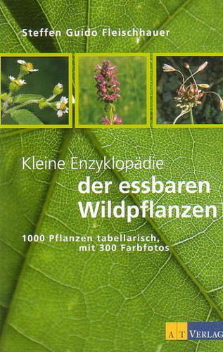 Enzyklopädie der essbaren Wildpflanzen: Nachschlagewerk botanische Pflanzennamen