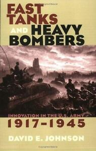 Fast Tanks And Heavy Bombers Innovation In The U.S. Army, 19171945 Cornell Stu - $10.10