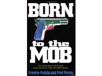 Born to the Mob: The True-Life Story of the Only Man to Work for All Five of New Yorks Mafia