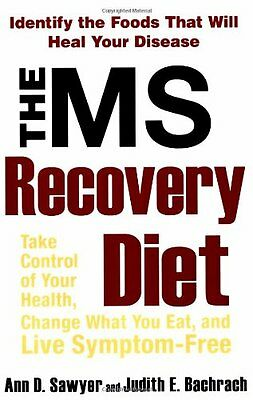 The Ms Recovery Diet  Identify The Foods That Will Heal Your Disease By Ann Sawy