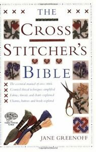 The Cross Stitcher's Bible By Jane Greenoff