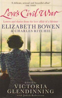 Love's Civil War: Elizabeth Bowen and Charles Ritchie: Letters ,.9781847392343