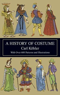A History of Costume (Dover Fashion and Costumes) - History Of Costumes