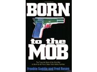 Born to the Mob - by Frankie Saggio & Fred Rosen