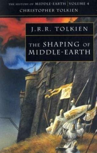 The History of Middle-earth (4) - The Shaping of Middle-earth by Christopher Tol