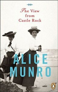Alice Munro - The View from Castle Rock