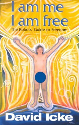 I am Me, I am Free: The Robots Guide to Freedom by David Icke (Paperback, 1996)
