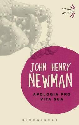 Apologia Pro Vita Sua (Bloomsbury Revelations), John Henry Newman, New, Book