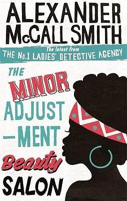 The Minor Adjustment Beauty Salon: The No. 1 Ladies' Detective Agency, Book 14 b ()