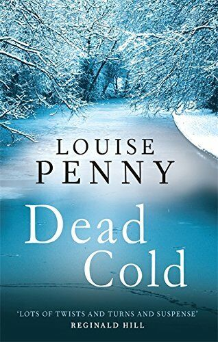 Dead Cold: A Chief Inspector Gamache Mystery, Boo... by Penny, Louise 0751547433