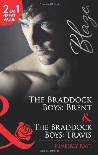 The Braddock Boys: Brent / The Braddock Boys: Travis (Mills & Boon Blaze),Kimbe