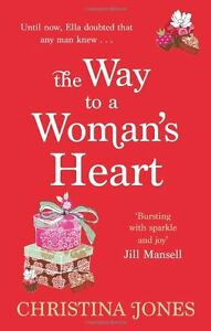 The Way To A Woman's Heart By Christina Jones. 9780749953270