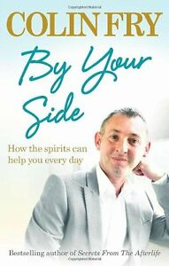 By Your Side: How the Spirits Can Help You Every Day,Colin Fry