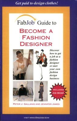 FabJob Guide to Become a Fashion Designer (With CD