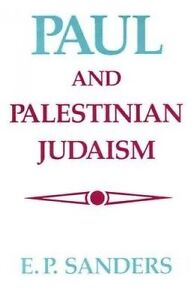 Paul and Palestinian Judaism by Sanders, E. P. -Paperback
