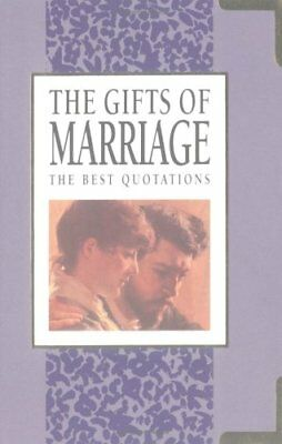 The Gifts of Marriage: The Best Quotations (In