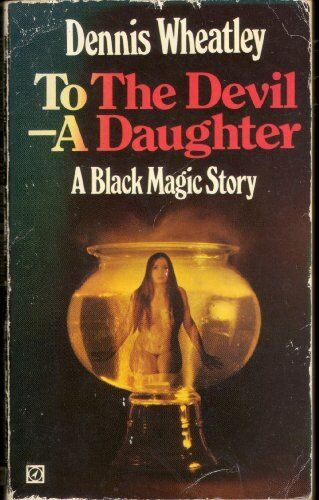 To the Devil: A Daughter,Dennis Wheatley