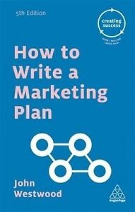 How to Write a Marketing Plan by Westwood, John -Paperback