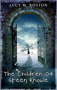 The Children of Green Knowe By Lucy M. Boston