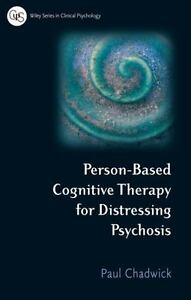 Wiley Series in Clinical Psychology: Person-Based Cognitive Therapy for...