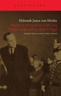 Informe de Alemania en el año 1943. Últimas cartas desde la cárcel...
