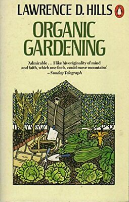 Organic Gardening (Penguin Handbooks) by Hills, Lawrence D. Paperback Book The