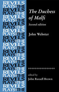 JOHN WEBSTER: THE DUCHESS OF MALFI (2nd Edition)