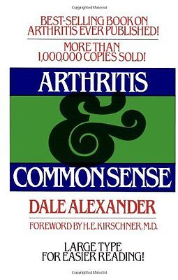 Arthritis and Common Sense (Fireside Books (Holiday House)) by Dale Alexander