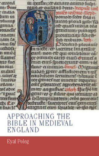 Approaching the Bible in Medieval England by Eyal Poleg (Hardback,2013) New Book