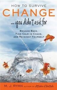 How to Survive Change...You Didn't Ask for, M. J. Ryan