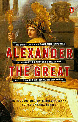 NEW Alexander the Great Macedon Ancient Historian Accounts Plutarch Arrian Rufus