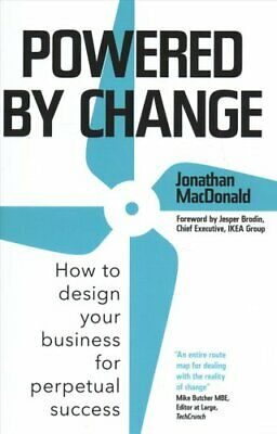 Powered by Change How to design your business for perpetual suc... 9781473665583