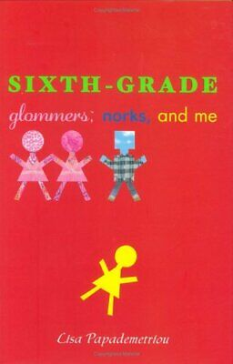 Sixth-Grade Glommers, Norks, and Me by Papademetriou, Lisa-ExLibrary](sixth grade glommers norks and me)