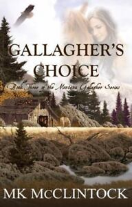 Gallagher s Choice Book Three Of The Gallagher Series Volume 3  - $8.99