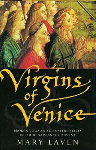 "NEW Renaissance Venice Convent Nuns ""Virgins of Venice"" Illicit Lovers Politics"