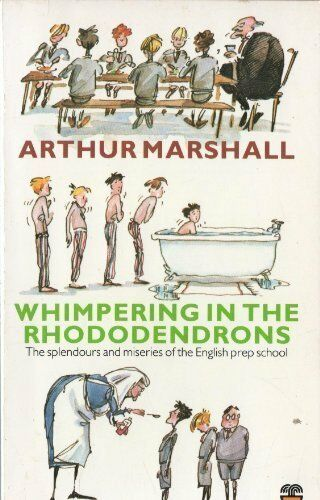 Whimpering in the Rhododendrons By Arthur Marshall. 9780006366645