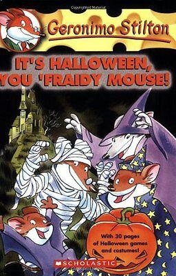 Halloween You Fraidy Mouse (Its Halloween, You Fraidy Mouse! (Geronimo Stilton, No. 11) by Geronimo)