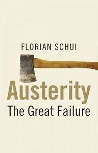 Austerity – The Great Failure, Florian Schui
